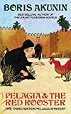 Akunin, Boris: Pelagia and the Red Rooster