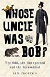 Crofton, Ian: Whose Uncle Was Bob? (Brewer's)