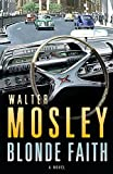 Mosley, Walter: Blonde Faith (EXPORT) : A Novel