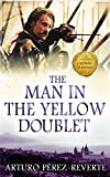 Perez-Reverte, Arturo: The Caballero in the Yellow Doublet (EXPORT)