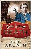 BORIS AKUNIN: SHE LOVER OF DEATH