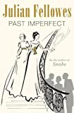 Fellowes, Julian: Past Imperfect by Julian Fellowes