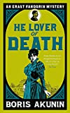 Boris Akunin: He Lover of Death (Erast Fandorin 9)