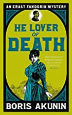 He Lover of Death by Boris Akunin