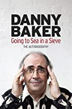 Going to Sea in a Sieve: The Autobiography…