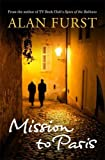 Furst, Alan: MISSION TO PARIS