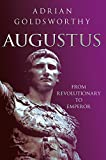 Goldsworthy, Adrian: Augustus: The First Emperor of Rome