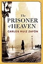 The Prisoner of Heaven by Carlos Ruiz Zafon