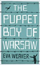 The Puppet Boy of Warsaw by Eva Weaver