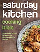Saturday Kitchen Cooking Bible by Various