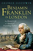 Benjamin Franklin in London: The British…