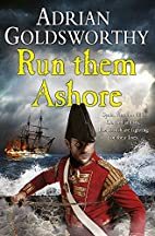 Run Them Ashore (Napoleonic War 5) by Adrian…