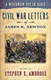 Ambrose, Stephen E.: A Wisconsin Boy in Dixie: Civil War Letters of James K. Newton