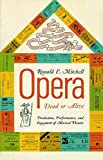 Mitchell, Ronald E.: Opera-dead Or Alive: Production, Performance, And Enjoyment Of Musical Theatre
