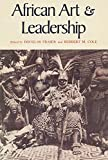 Cole, Herbert M.: African Art &amp; Leadership