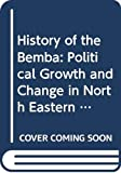 Roberts, Andrew D.: History of the Bemba: Political Growth and Change in North Eastern Zambia Before 1900