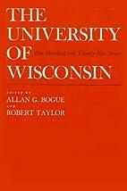 University of Wisconsin: 125 Years by Allan…
