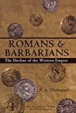 Thompson, E. A.: Romans and Barbarians: The Decline of the Western Empire