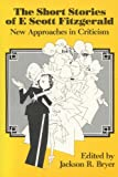 Bryer, Jackson R.: The Short Stories of F. Scott Fitzgerald: New Approaches in Criticism