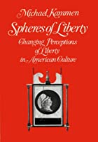 Spheres of Liberty: Changing Perceptions of…