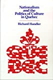 Handler, Richard: Nationalism and the Politics of Culture in Quebec