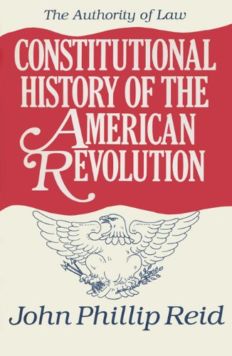 constitutional-history-of-the-american-revolution-the-authority-of-law-volume-4
