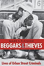 Beggars and Thieves: Lives of Urban Street…