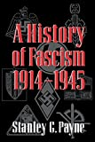Payne, Stanley G.: A History of Fascism, 1914-1945