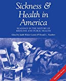 Leavitt, Judith: Sickness and Health in America: Readings in the History of Medicine and Public Health