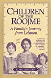 Abinader, Elmaz: Children of the Roojme: A Family's Journey from Lebanon