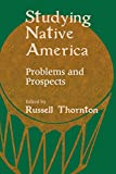 Social Science Research Council (U.S.) American Indian Studies Advisor: Studying Native America: Problems and Prospects