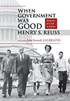 When Government Was Good: Memories of a Life…