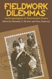 Hermine G. De Soto: Fieldwork Dilemmas:  Anthropologists in Postsocialist States