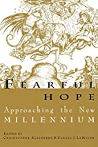 Fearful Hope: Approaching The New Millenium…