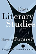 Does Literary Studies Have Future by Eugene…