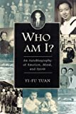Tuan, Yi-Fu: Who Am I?: An Autobiography of Emotion, Mind, and Spirit