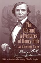 The Life and Adventures of Henry Bibb: An…