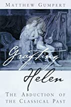 Grafting Helen: Abduction Of The Classical…