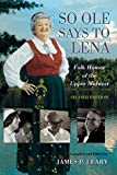 Leary, James P.: So Ole Says to Lena: Folk Humor of the Upper Midwest