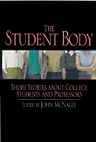 The Student Body: Short Stories about&hellip;
