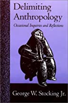 Delimiting anthropology : occasional essays…