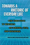 P. Martin Nystrand: Towards A Rhetoric Of Everyday Life: New Directions In Research On Writing, Text, & Discours (Rhetoric of the Human Sciences)