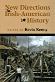 Kenny, Kevin: New Directions in Irish-American History