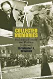Browning, Christopher R.: Collected Memories: Holocaust History and Postwar Testimony
