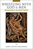 Greenberg, Steven: Wrestling With God And Men: Homosexuality In The Jewish Tradition