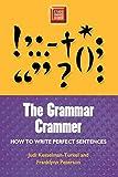 Judi Kesselman-Turkel: Grammar Crammer: How to Write Perfect Sentences (Study Smart Series)