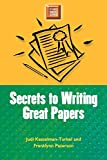 Judi Kesselman-Turkel: Secrets to Writing Great Papers (Study Smart Series)