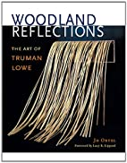 Woodland Reflections: The Art of Truman Lowe…