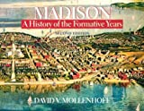 Mollenhoff, David V.: Madison: A History of the Formative Years
