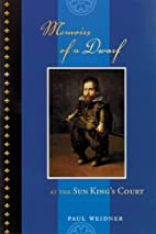 Memoirs of a Dwarf: At the Sun King's Court…